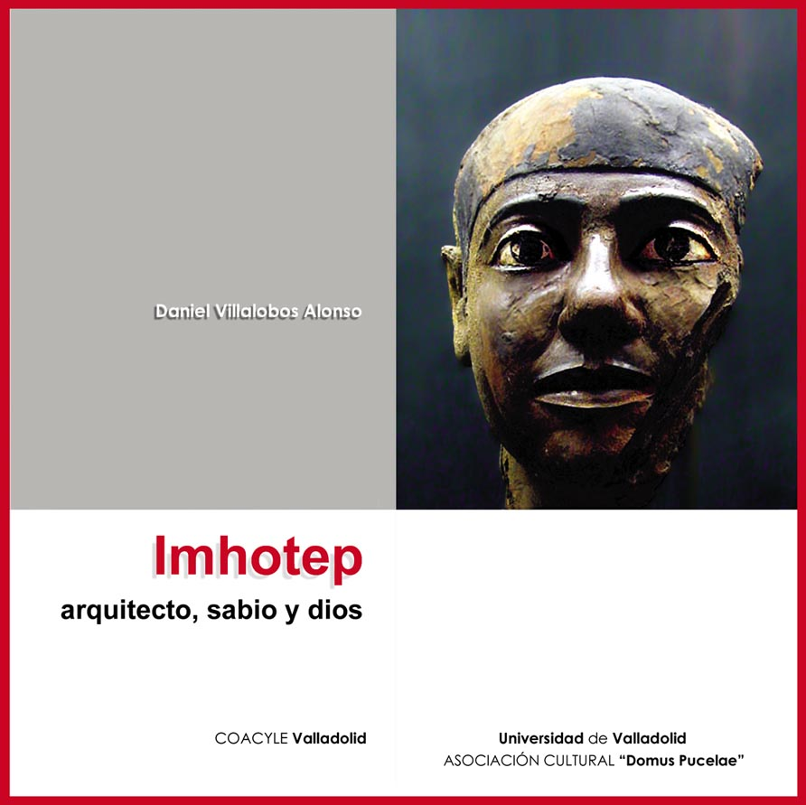 """El sábado 28 de noviembre será presentada la publicación """"Imhotep, arquitecto, sabio y dios"""", de la que es autor Daniel Villalobos Alonso y que ha sido ... - imhotep"""