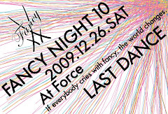 2009/12/26(土) FANCY NIGHT 10 @浜松FORCE