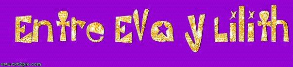 Entre Eva y Lilith