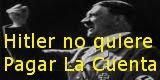 Hitler no quiere pagar la Cuenta - Video
