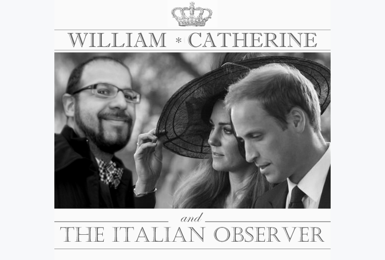 William, Kate... and the Italian Observer