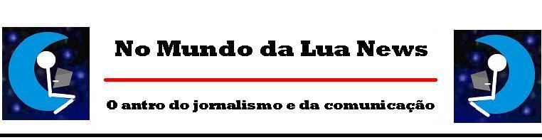 No Mundo da Lua News