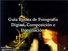 Guía Básica de Fotografía Digital, Composición e Iluminación.