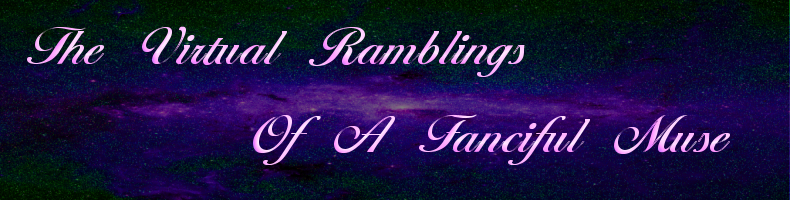 The Virtual Ramblings of a Fanciful Muse