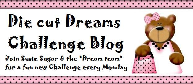 Die cut Dreams Challenge blog