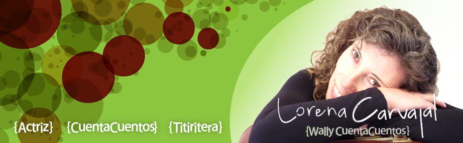 Lorena Carvajal Cuentacuentos chilena/Actriz/Titiritera (lorenacarvajalf@gmail.com)