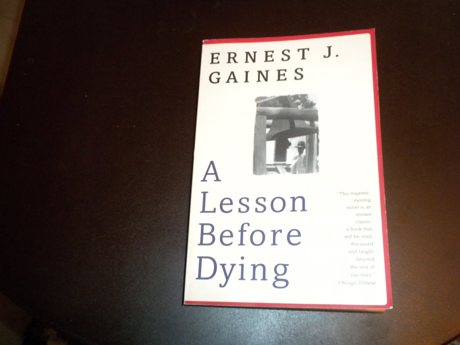 an analysis of ernest gaines a lesson before dying This is a study guide for the book a lesson before dying written by ernest j gaines the reader is given a unique outlook on the status of african americans in the south, after world war ii and before the civil rights movement.