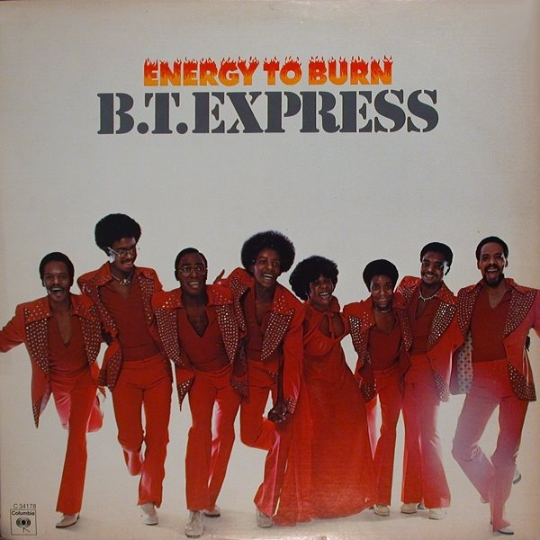 B.T. Express - Can't Stop Groovin' Now, Wanna Do It Some More