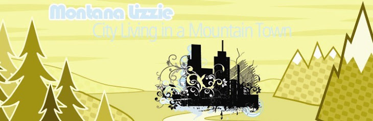 Montana Lizzie: City Living in a Mountain Town