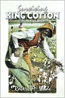 Surviving KING COTTON, Cotton Pickin' Po - Robert M. Wade