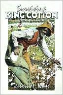 Surviving KING COTTON, Cotton Pickin' Po - Robert M. Wade