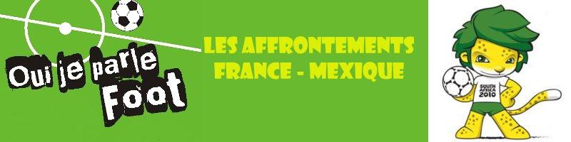 Les affrontements France - Mexique