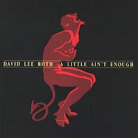 David Lee Roth - A Little Ain't Enough [1991] David+Lee+Roth+-+A+Lil%27+Ain%27t+Enough+-+Front