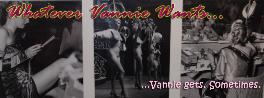 Whatever Vannie Wants...