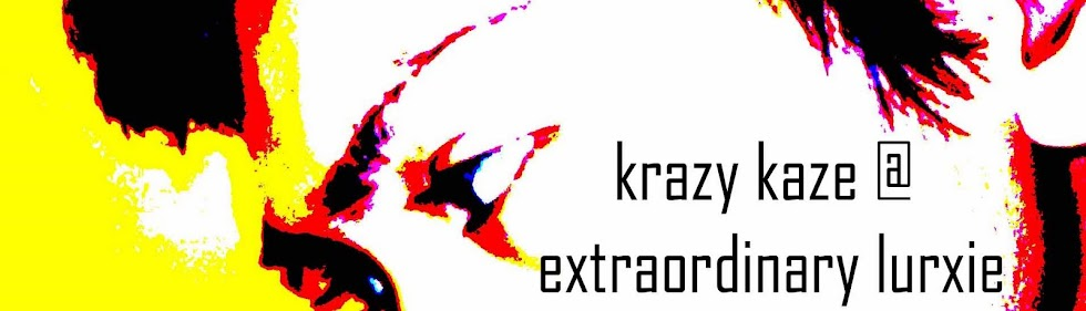 krazy kaze @ extraordinary lurxie