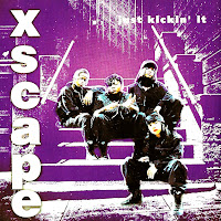 Xscape - Just Kickin' It (1993)