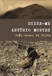 DISSE-ME ANTÓNIO MONTES