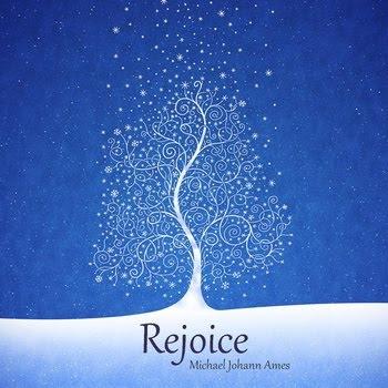 Michael Johann Ames - Rejoice (2010)