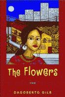 The Flowers by Dagoberto Gilb front cover