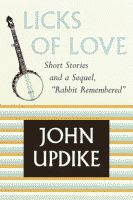 Licks of Love by Johnn Updike front cover
