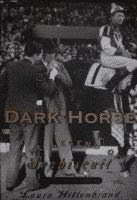 Dark Horse aka Seabiscuit by Laura Hillenbrand advance reader's copy front cover