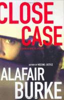 Close Case, A Samantha Kincaod Mystery by Alafair Burke front cover