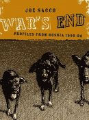 War's End, Profiles from Bosnia 1995-1996 by Joe Sacco front cover