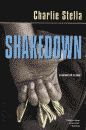 'Shakedown, A Novel of Crime' by Charlie Stella hardcover edition front cover