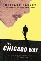 'The Chicago Way' by Michael Harvey front cover