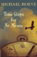 Time Stops for No Mouse by Michael Hoeye Australian and British editions front cover