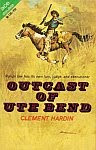 The front cover of 'Outcast of Ute Bend' by Clement Hardin aka Dwight Bennett Newton.