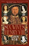 A color photo of the front cover of 'The Six Wives of Henry VIII' by Alison Weir.