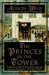 A color photo of the front cover of 'The Princes in the Tower' by Alison Weir.