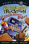 A color photo of the front cover of 'Zoom! Boom! Bully' by Jon Scieszka.
