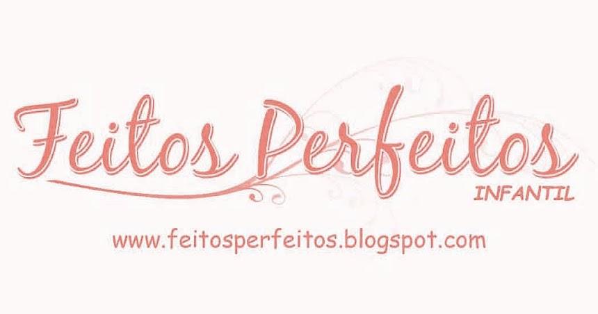 FEITOS PERFEITOS INFANTIL