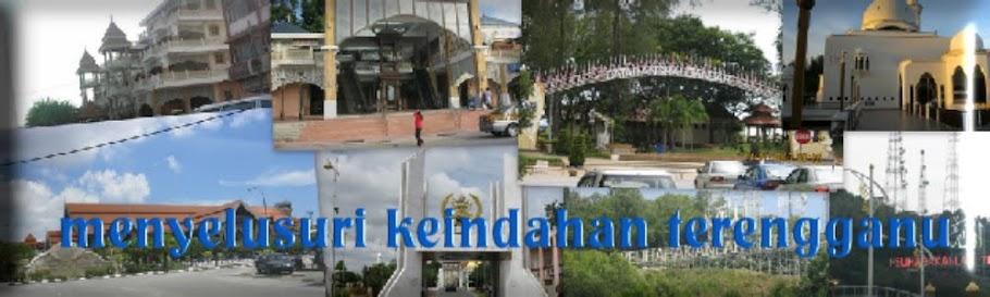 Menyelusuri Keindahan Terengganu