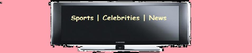 Hot Celebrity News | Sports Update