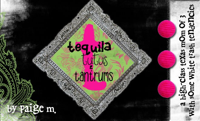 Tequila, Tutus and Tantrums