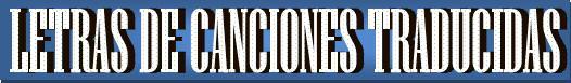 Letras de Canciones Traducidas al Español