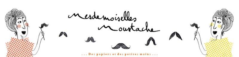Mesdemoiselles Moustache