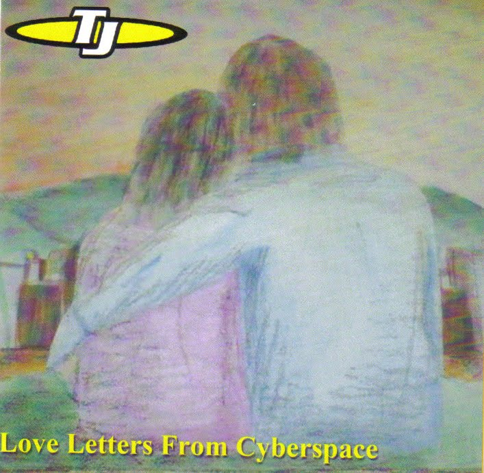 TJ - Love Letters From Cyberspace