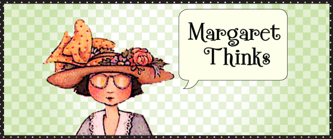 Margaret Thinks
