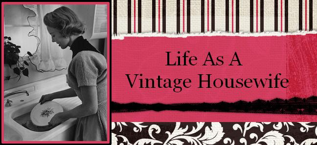 Life as A Vintage Housewife