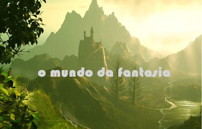o mundo da fantasia