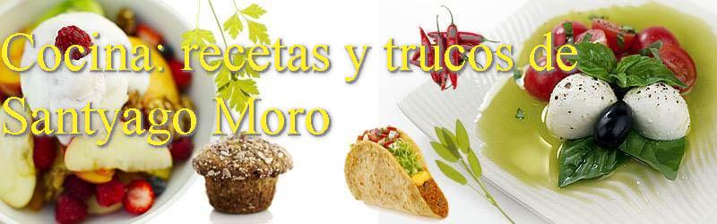 Cocina: recetas y trucos de Santyago Moro