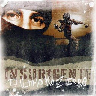 http://1.bp.blogspot.com/_qz35JSB4Hgk/SmfHJs-9FgI/AAAAAAAAAYc/Nzh5y5c0bok/s320/El_Ultimo_Ke_Zierre-Insurgente-Frontal.jpg