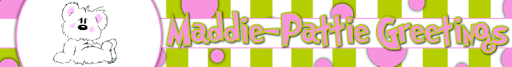 Maddie-Pattie Greetings