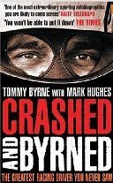 Crashed and Byrned: the Greatest Racing Driver you Never Saw