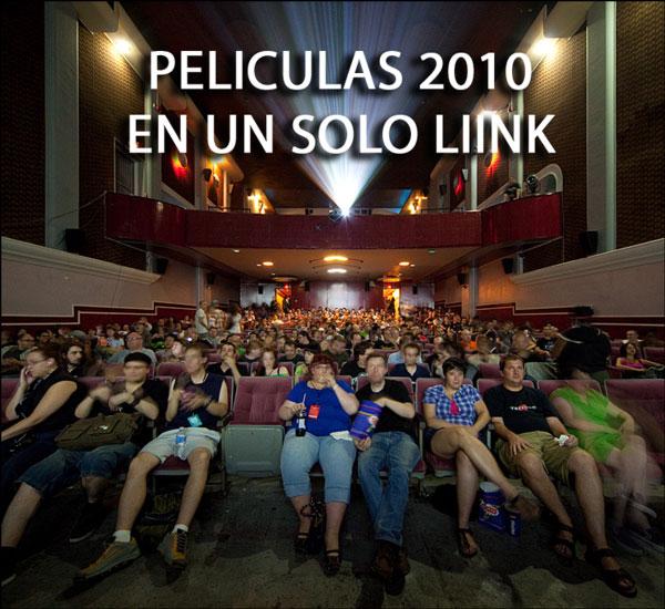 Películas 2010 en UN SOLO LINK (1era parte) (Varios servidores)