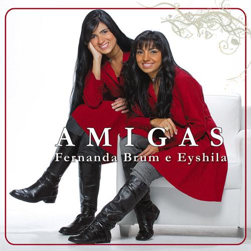 Fernanda Brum e Eyshila – Amigas